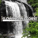 NEW 2019: FLOWING WITH GLORY SOUND HEALING CD RELEASE